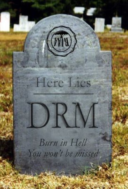 Here lies DRM. Burn in Hell. You won't be missed.